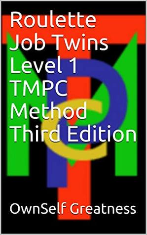 Roulette Job Twins Level 1 TMPC Method Third Edition OwnSelf Greatness