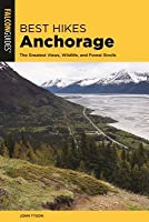 Best Hikes Anchorage: The Greatest Views, Wildlife, and Forest Strolls