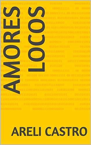 Amores locos  by  Areli Castro