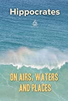 On Airs, Waters, and Places (Medical Library)