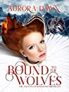 Bound to the Wolves: A Wolf-Shifter Paranormal Fantasy (Enchanted Kingdom Chronicles Book 2)