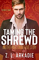 Taming The Shrewd: Another Hollywood Love Story (LOVE in the USA, The Hesters #3)