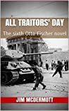 All Traitors' Day: The sixth Otto Fischer novel