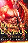 Belonging to the Dragon (Lick of Fire: Dragon Lovers, #2)