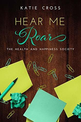 Hear Me Roar (Health and Happiness Society #4)