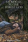 Sacrificed to the Forest God