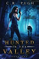 Hunted in the Valley (Old Sequoia Valley) (Volume 1)