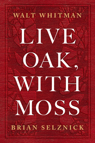 Live Oak, with Moss by Walt Whitman
