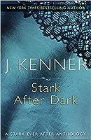 Stark After Dark (Stark Saga, #3.1, 3.2, 3.3, 3.4)