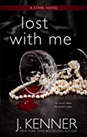 Lost With Me (Stark Saga, #5)