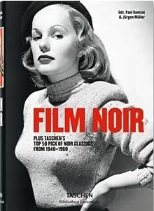 Film noir: Plus Taschen's top 50 pick of noir classics from 1940-1960