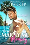 Marry Me For Money: Book One