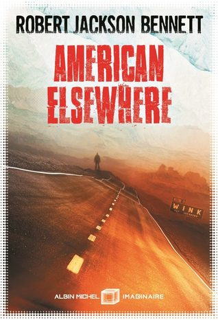 Ebook American Elsewhere By Robert Jackson Bennett