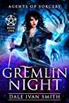Gremlin Night (Agents of Sorcery, #1)