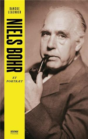 Niels Bohr — Et Portræt