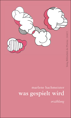 was gespielt wird by Marlene Hachmeister