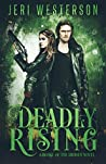 Book cover for Deadly Rising (Booke of the Hidden, #2)