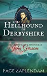 The Hellhound of Derbyshire: Historical Vampire Detective Series (The Unofficial Chronicles of John Grissom, Vampire Book 3)