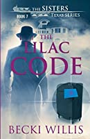 The Lilac Code: The Sisters, Texas Mystery Series (Volume 7)
