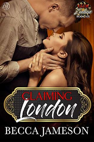 Claiming London (Club Zodiac Book 6)