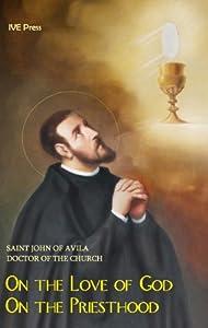 Treatise On the love of God & Treatise On the Priesthood