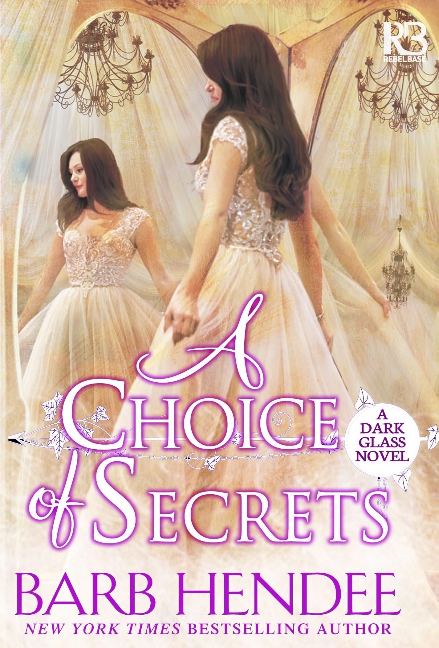 A Choice of Secrets (Dark Glass #4)  by  Barb Hendee