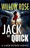Jack Be Quick (Jack Ryder #5)