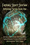 Fantasy Short Stories Anthology Series Book One