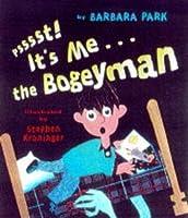 Psssst! it's ME---the Bogeyman