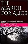 The Search for Alice (Dreaming of Wonderland, #1)