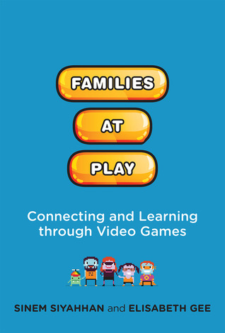 Families at Play: Connecting and Learning Through Video Games
