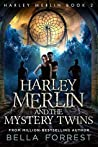 Harley Merlin and the Mystery Twins (Harley Merlin #2)