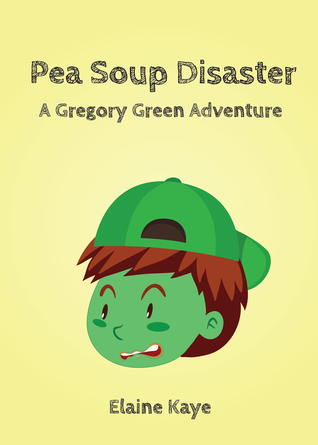 Pea Soup Disaster (A Gregory Green Adventure #1)