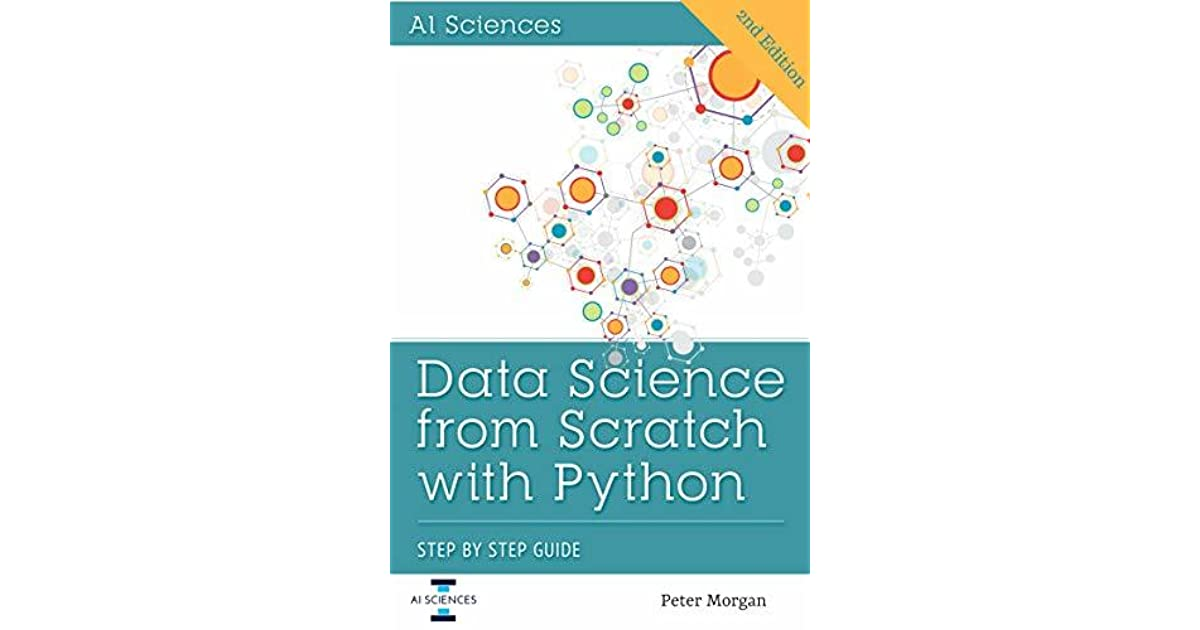 Data Science from Scratch with Python: Step-by-Step Beginner Guide