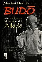 Budō: Las enseñanzas del fundador del Aikidō