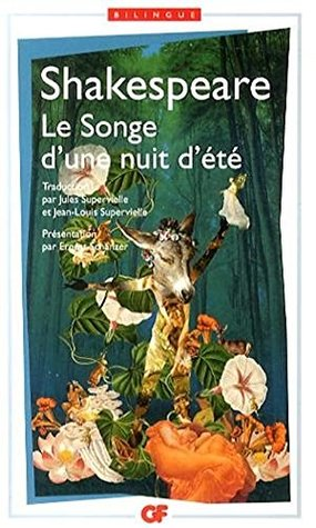 Le Songe d'une Nuit d'Ete - A Midsummer Night's Dream (Bilingual edition in French and English) (Multilingual Edition)