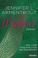Wicked - Eine Liebe zwischen Licht und Dunkelheit (Wicked-Trilogie #1)
