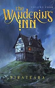 The Wandering Inn: Volume 4 (The Wandering Inn, #4)
