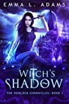 Witch's Shadow (Hemlock Chronicles, #1)