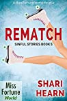 Rematch (Miss Fortune World: Sinful Stories Book 5)