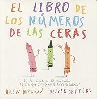 El libro de los números de las ceras / The Crayons' Book of Numbers