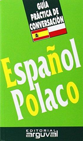 GUIA PRACTICA DE CONVERSACION ESPAÑOL - POLACO