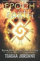 Epoch Earth: The Great Glitch