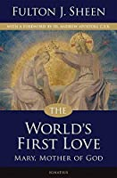 The World's First Love, 2nd Edtion: Mary, the Mother of God