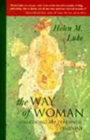 The Way of Woman: Awakening the Perennial Feminine