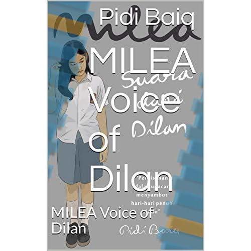 milea voice of dilan milea voice of dilan by pidi baiq