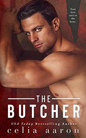 The Butcher by Celia Aaron