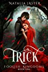 Trick (Foolish Kingdoms, #1)