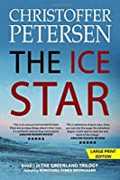 The Ice Star: Book 1 in the adrenaline-fueled Greenland Trilogy (Konstabel Fenna Brongaard LARGE PRINT)