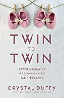 Twin to Twin: From High-Risk Pregnancy to Happy Family